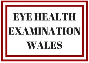 Eye Health Examination Wales through qualified opticians